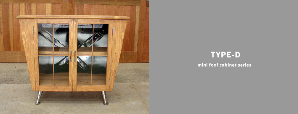 TYPE- TYPE-D mini foof cabinet series